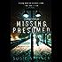Missing, Presumed (A Manon Bradshaw Thriller)