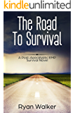 The Road To Survival: A Post Apocalyptic EMP Survival Thriller