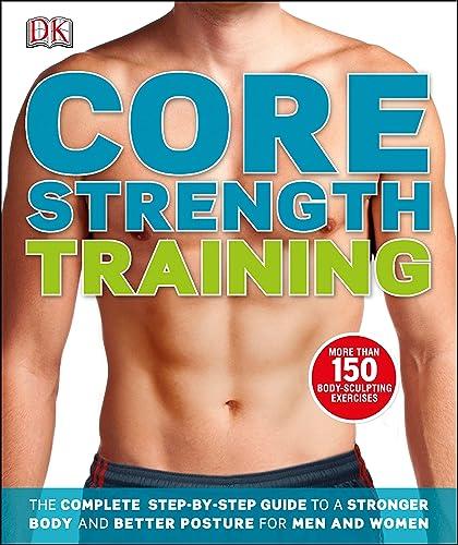 Core Strength Training (Dk Sports & Activities)