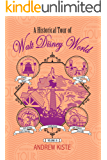 A Historical Tour of Walt Disney World: Volume III