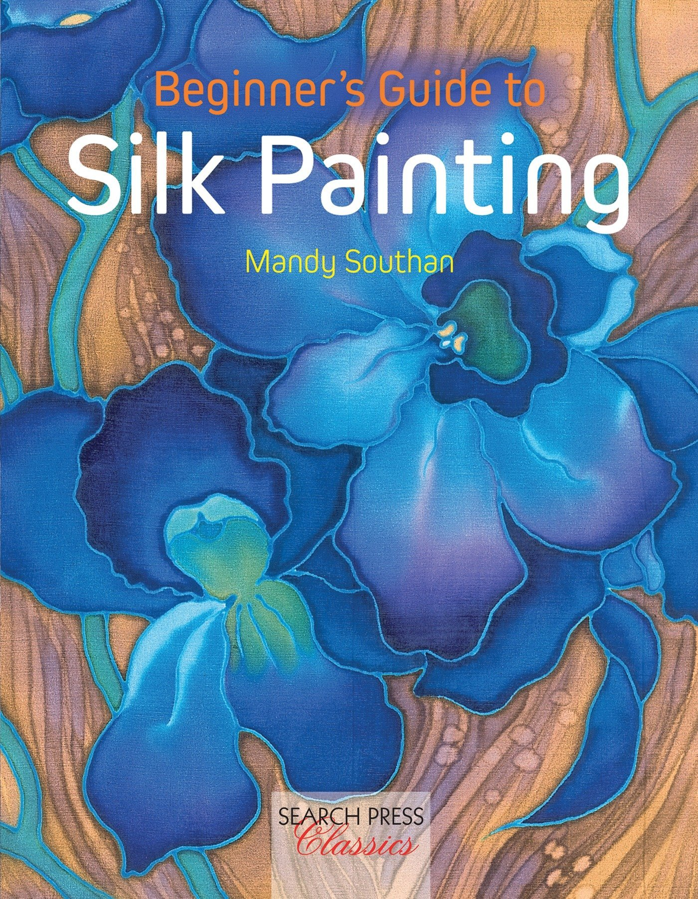 Beginner's Guide to Silk Painting (Search Press Classics) by Search Press (Image #1)