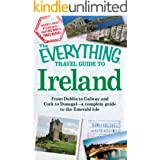 The Everything Travel Guide to Ireland: From Dublin to Galway and Cork to Donegal - a complete guide to the Emerald Isle (Eve