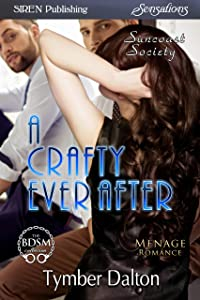 A Crafty Ever After [Suncoast Society] (Siren Publishing Sensations)