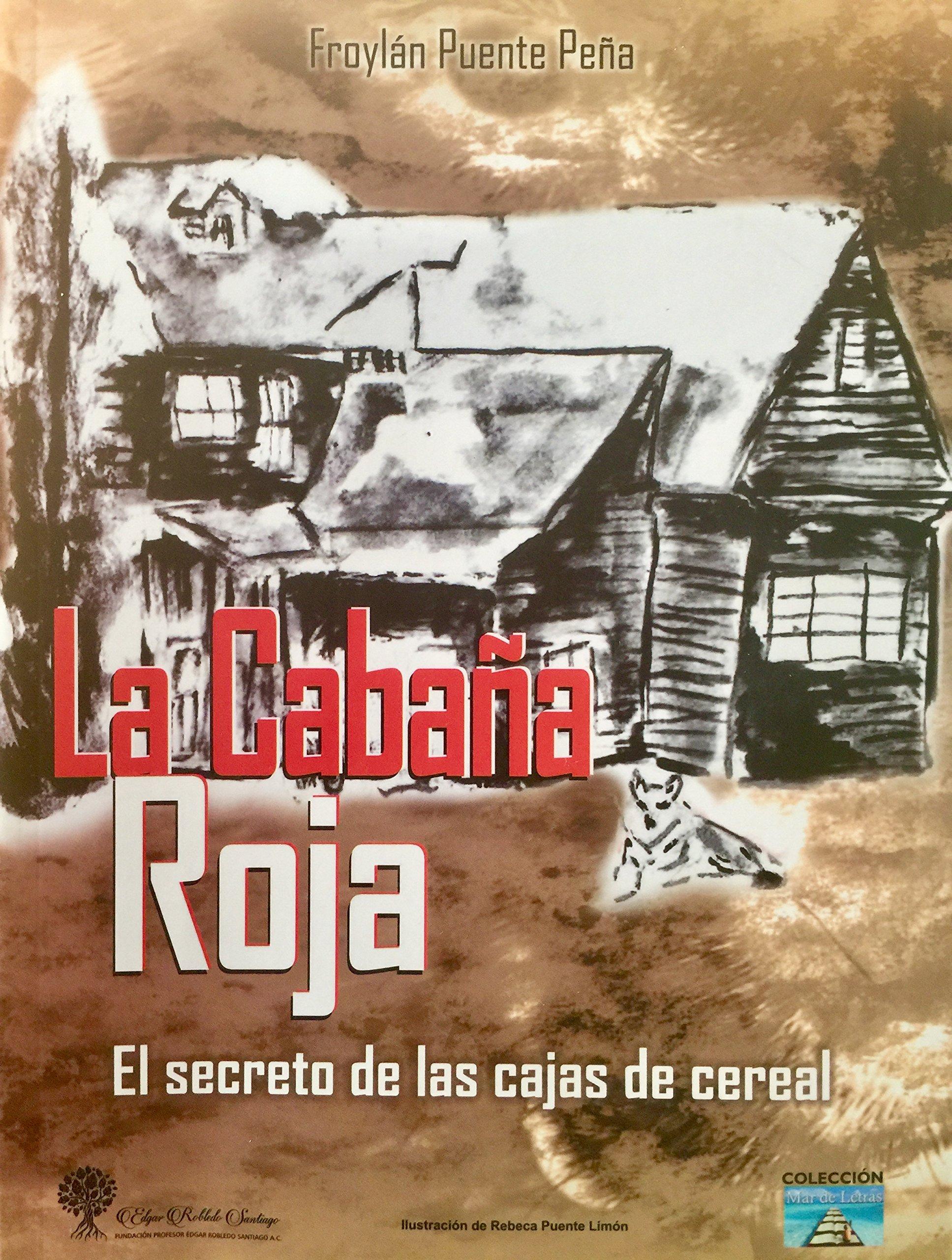 La Cabaña Roja. El secreto de las cajas de cereal. (Spanish Edition) pdf epub