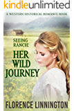 Her Wild Journey (Seeing Ranch series) (A Western Historical Romance Book)