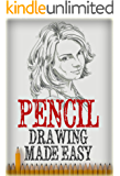 Pencil Drawing: Made Easy, The Basics of Pencil Drawing: How To Draw Using Pencils (Drawing for Beginners, How to Draw,Ultimate Crash Course,Guide to Drawing Book 3)