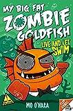 My Big Fat Zombie Goldfish 5: Live and Let Swim