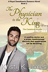 The Physician to the King: The Casteloria Royals (The Casteloria Series Book 2) Kindle Edition