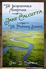 The Inconceivable Adventure of Jake Calcutta and the Primary Source