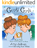 Gutsy Girls: Strong Christian Women Who Impacted the World: Book Two: Sisters, Corrie and Betsie ten Boom