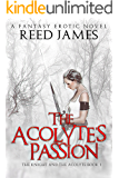 The Acolyte's Passion (The Knight and the Acolyte Book 1): (A Fantasy Erotic Novel)