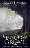 Shadow Grove (Shadow Grove Series Book 1)
