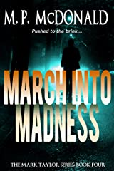 March Into Madness: (A Psychological Thriller) (The Mark Taylor Series Book 4) Kindle Edition