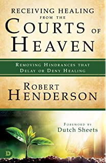Amazon revealing heaven an eyewitness account 9781602665163 receiving healing from the courts of heaven removing hindrances that delay or deny healing fandeluxe Image collections