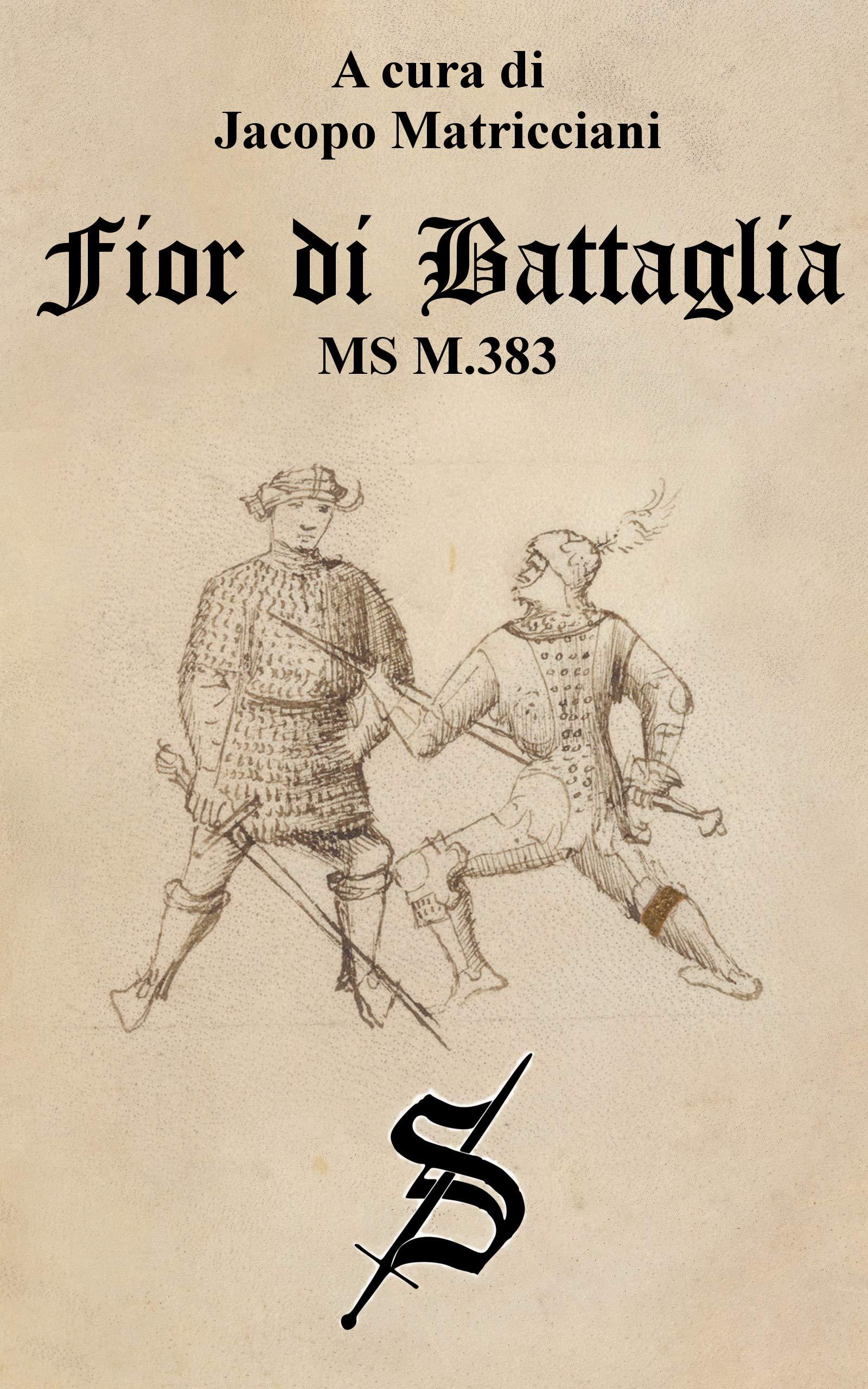 Fior di Battaglia - MS M.383 (Progetto Fiore Vol. 2) (Italian Edition)