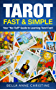 "Tarot Fast & Simple: Your ""No Fluff"" Guide to the Tarot Card's Meaning (English Edition)"
