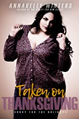 Taken on Thanksgiving (Curvy for the Holidays Book 1) Kindle Edition