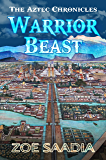 Warrior Beast (The Aztec Chronicles Book 4)
