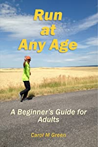 Run at Any Age: A Beginner's Guide for Adults