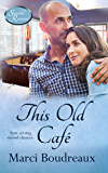 This Old Cafe (Stonehill Romance Book 5)