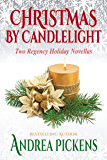 Christmas By Candlelight: Two Regency Holiday Novellas
