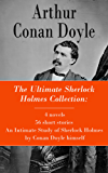 The Ultimate Sherlock Holmes Collection: 4 novels + 56 short stories + An Intimate Study of Sherlock Holmes by Conan Doyle himself (English Edition)