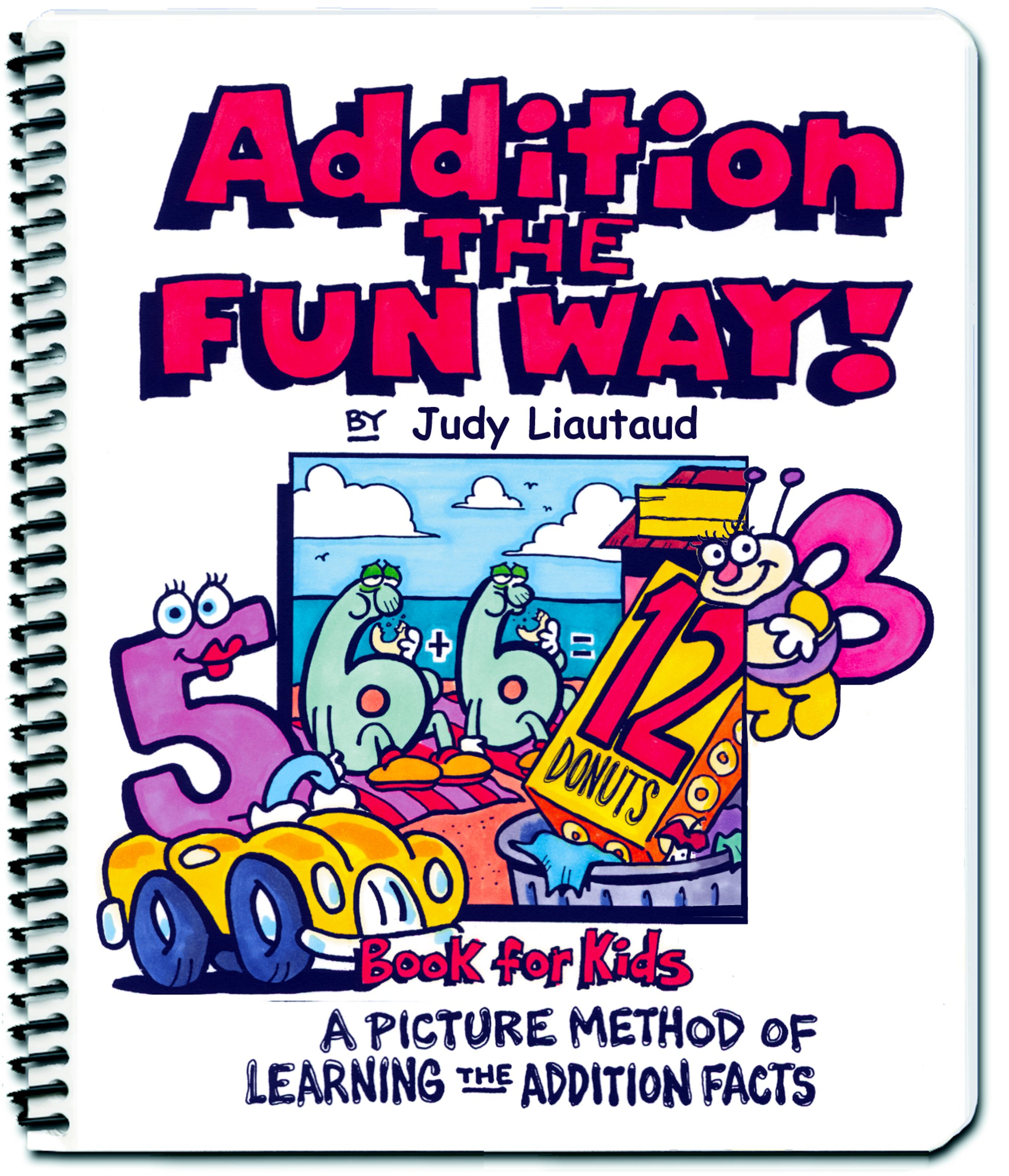 worksheet Addition Facts addition the fun way a picture method of learning facts judy liautaud val chadwick bagley 9781883841348 amazon