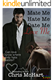 Mate Me, Hate Me, Date Me, Love Me (Gay M-Preg) (Unexpected Book 3)