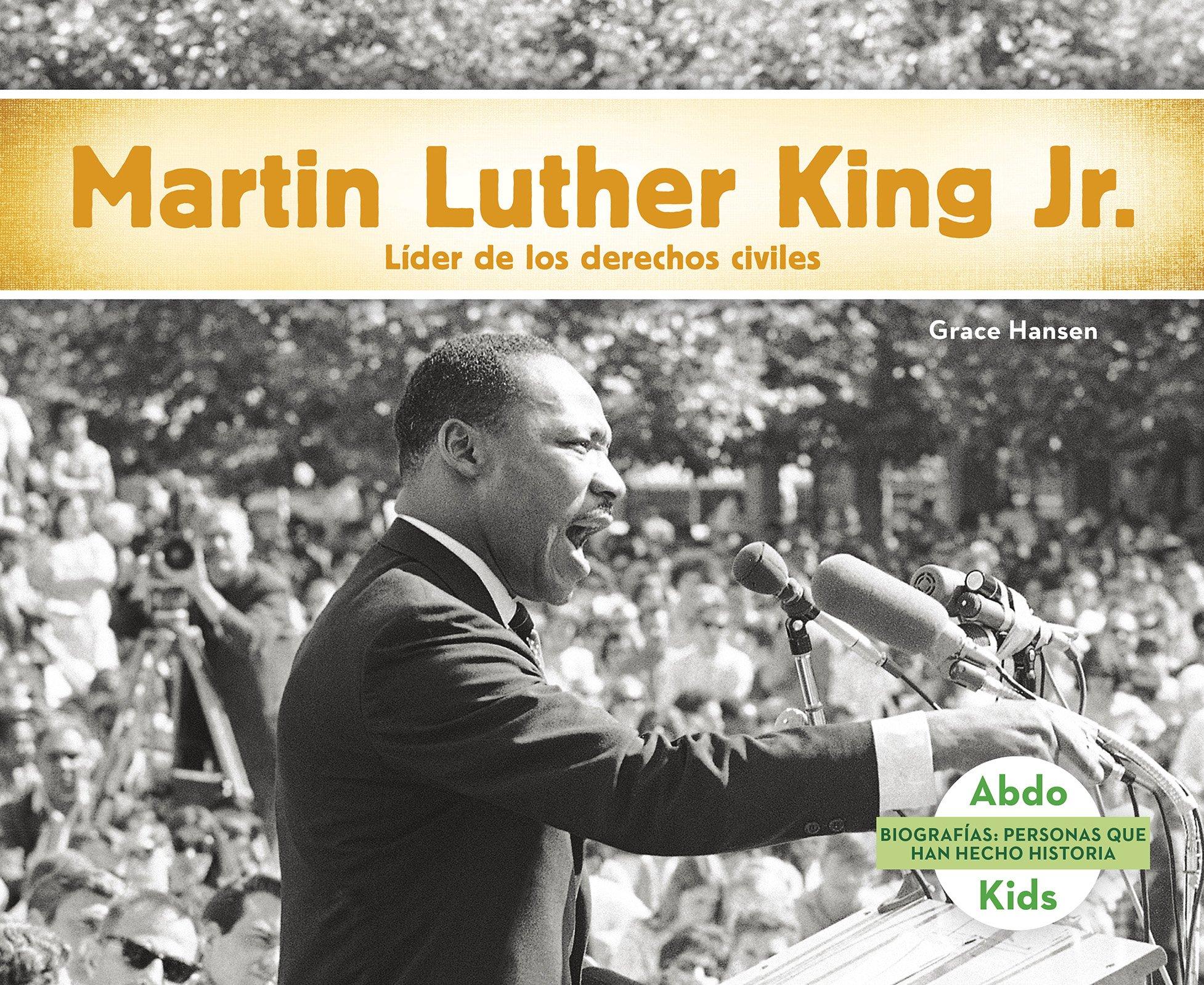 Read Online Martin Luther King Jr.: Líder de los derechos humanos (Biografias: Personas que han hecho historia / History Maker Biographies) (Spanish Edition) pdf epub
