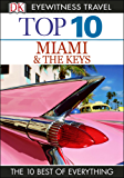 Top 10 Miami and the Keys: Miami & the Keys (DK Eyewitness Travel Guide)