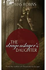 The Dragonslayer's Daughter (Dragons of Edgewick Book 2) Kindle Edition