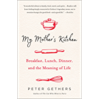 My Mother's Kitchen: Breakfast, Lunch, Dinner, and the Meaning of Life (English Edition)
