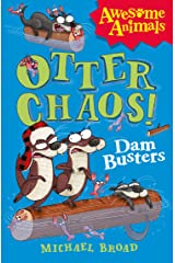 Otter Chaos - The Dam Busters (Awesome Animals) Kindle Edition