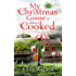 My Christmas Goose Is Almost Cooked (The Travel Mishaps of Caity Shaw Book 3)