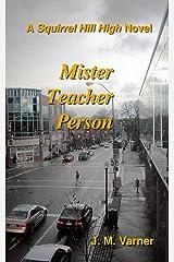 Mister Teacher Person (A Squirrel Hill High Novel Book 2) Kindle Edition