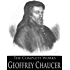 The Complete Works of Geoffrey Chaucer: The Canterbury Tales, The House Of Fame, The Legend Of Good Women and More