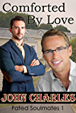 Comforted By Love: May-December Gay Romance (Fated Soulmates Book 1)