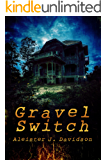 Gravel Switch: a Weird Tale of Extreme Horror (The Black Goat Chronicles Book 1) (English Edition)