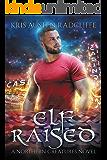 Elf Raised (Northern Creatures Book 3)
