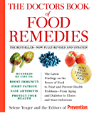 The Doctors Book of Food Remedies: The Latest Findings on the Power of Food to Treat and Prevent Health Problems-From Aging and Diabetes to Ulcers and and Diabetes to Ulcers and Yeast Infections