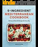 related image of             5-Ingredient Mediterranean Cookbook: 101 Easy &