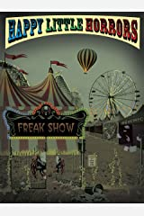 Happy Little Horrors: Freak Show Kindle Edition