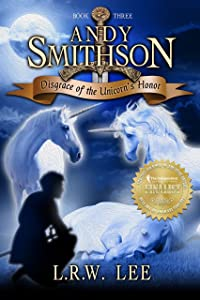 Disgrace of the Unicorn's Honor: Teen & Young Adult Epic Fantasy with Unicorns (Andy Smithson Book 3)
