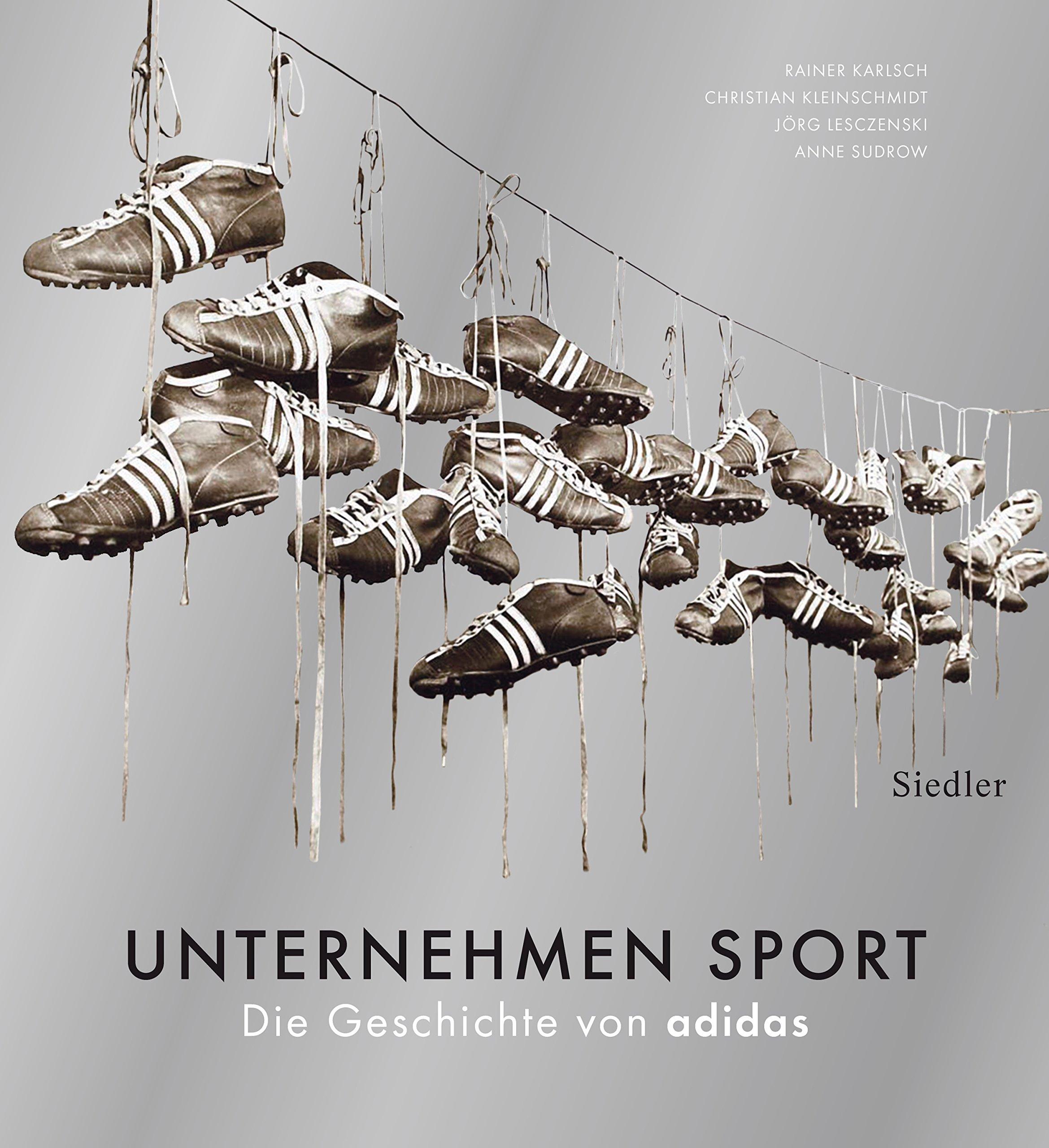 Unternehmen Sport: Die Geschichte von adidas