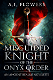 Misguided Knight of the Onyx Order: An Ancient Realms Novelette