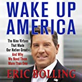 Wake Up America: The Nine Virtues That Made Our Nation Great - and Why We Need Them More Than Ever