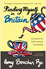 Finding Myself in Britain: Our Search for Faith, Home & True Identity Kindle Edition