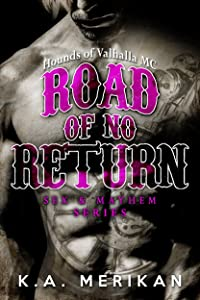 Road of No Return: Hounds of Valhalla MC (gay motorcycle club romance novel) (Sex & Mayhem Book 1)