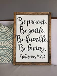 Flowershave357 Custom Wood Sign Ephesians 423 Be Patient be Gentle be Humble be Loving Wood Signs Housewarming Rustic Home Decor Bible Verse Sign