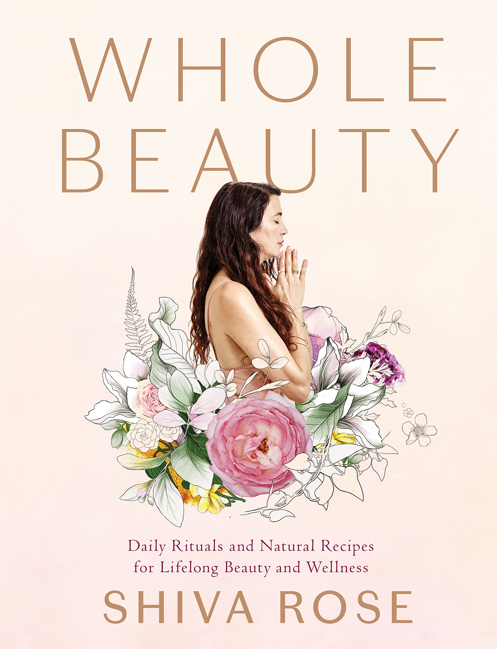 Read Online Whole Beauty: Daily Rituals and Natural Recipes for Lifelong Beauty and Wellness ebook